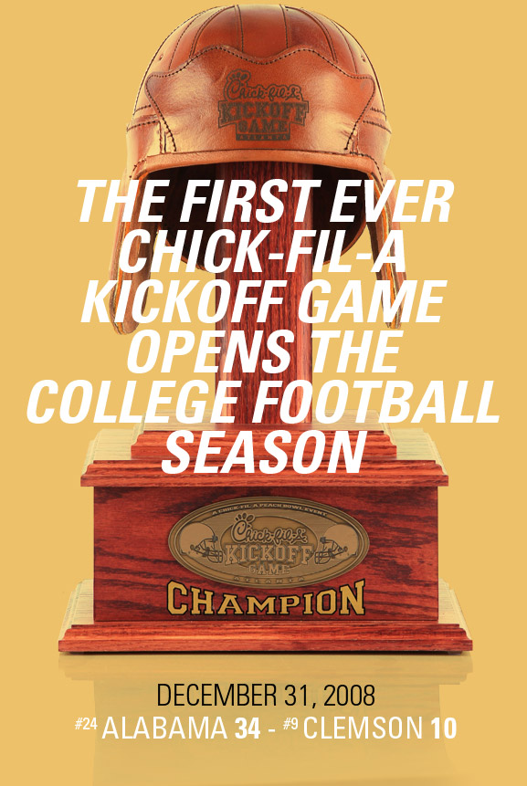 The First Ever Chick-fil-a Kickoff Game OPens The College Season. December 31st 2008. Alabama 34 - Clemson 10.